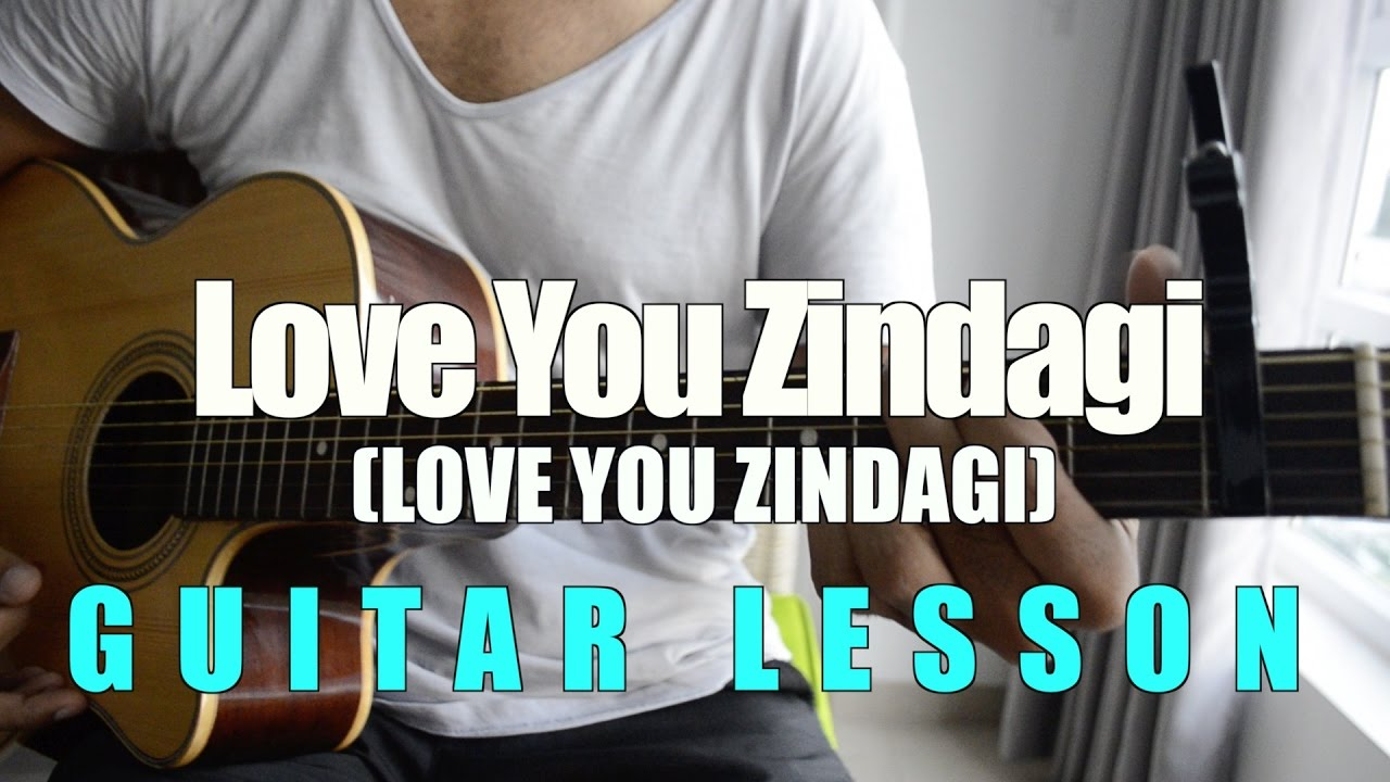 Love You Zindagi (Dear Zindagi)