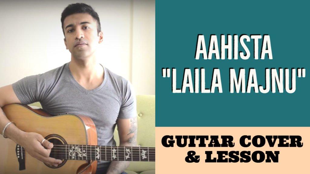 Aahista | Laila Majnu - Easy Guitar Chords with Lyrics