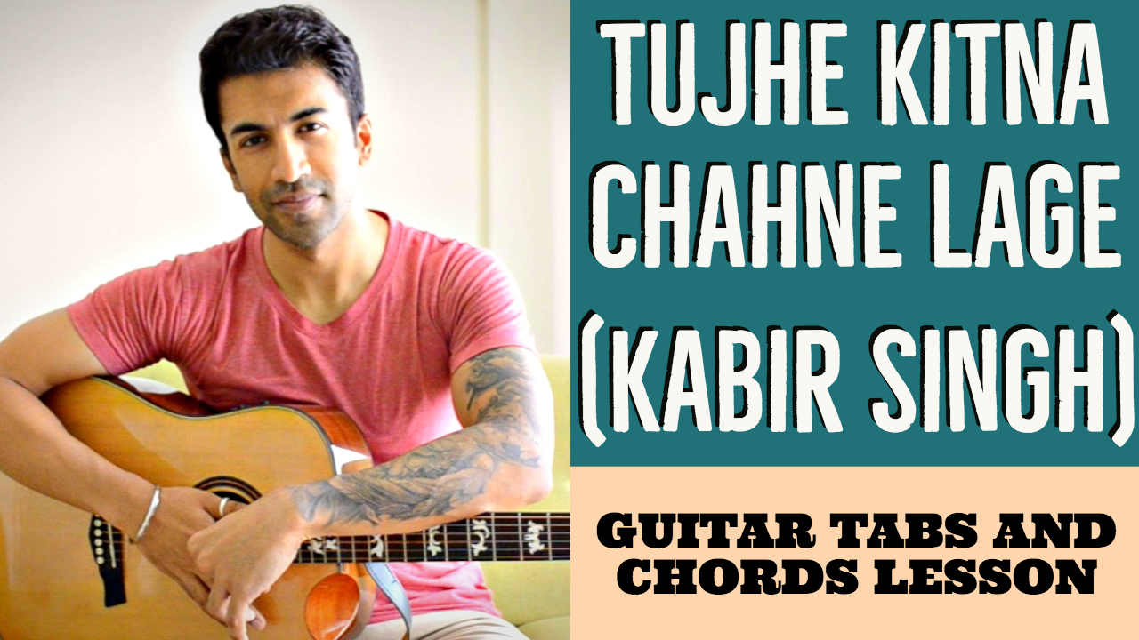 Tujhe Kitna Chahne Lage Kabir Singh Full Guitar Tabs And Chords