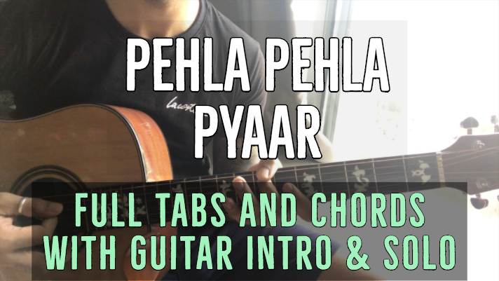 Pehla Pehla Pyaar chords and strumming